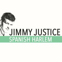 Spanish Harlem — Jimmy Justice