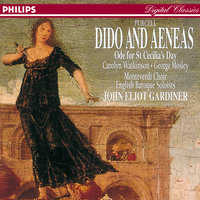 Purcell: Dido & Aeneas; Ode for St. Cecilia's Day — Carolyn Watkinson, The Monteverdi Choir, George Mosley, English Baroque Soloists, John Eliot Gardiner