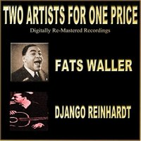 Two Artists For One Price — Fats Waller, Django Reinhardt