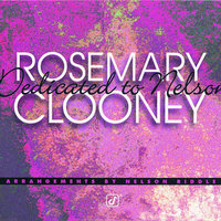 Dedicated To Nelson — Rosemary Clooney