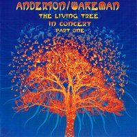 The Living Tree In Concert Part One — Anderson, Wakeman, Anderson/Wakeman