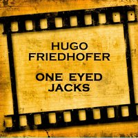 One Eyed Jacks — Hugo Friedhofer