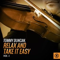 Tommy Duncan, Relax And Take It Easy, Vol. 1 — Tommy Duncan