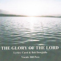 The Glory of the Lord — Bill Pere