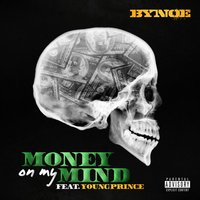 Money on My Mind (feat. Young Prince) — Young Prince, Bynoe