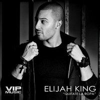 Quitate La Ropa (Hot in the Club) [feat. 2nyce] — Elijah King, 2Nyce
