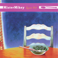 Spoon Fed — Mister Mikey
