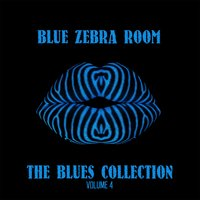 Blue Zebra Room: The Blues Collection, Vol. 4 — сборник