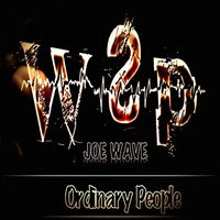 Ordinary People — Joe Wave