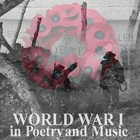 World War I In Poetry And Music — David Moore, John McCormack, Robert Donat, Siegfried Sassoon