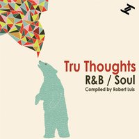 Tru Thoughts R&B / Soul — сборник