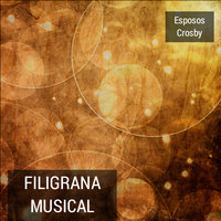 Filigrana Musical — Esposos Crosby