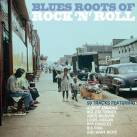 Blues Roots Of Rock 'n' Roll — сборник
