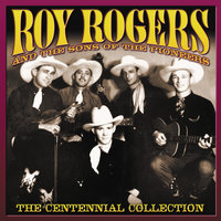 The Centennial Collection — Roy Rogers, The Sons Of The Pioneers