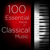 100 Essential Pieces of Classical Music: The Very Best of Mozart, Bach, Beethoven, and more, Including Symphonies, Concertos, Chamber Music, Violin, and Piano — сборник