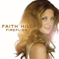 Fireflies (U.S. Release) — Faith Hill