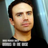 Words to the Wise — David Andrew Smith