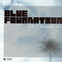 As I Moved On — Blue Foundation