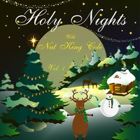 Holy Nights With Nat King Cole, Vol. 1 — Nat King Cole