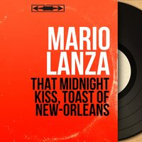 That Midnight Kiss, Toast of New-Orleans — Mario Lanza, Джакомо Пуччини