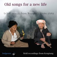 Old Songs for a New Life — Burmese tribal musicians