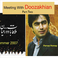 Meeting With Doozakhian Part 2 — Homay