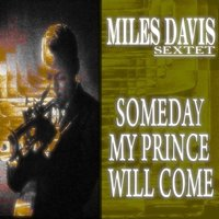 Someday My Prince Will Come — Miles Davis Sextet
