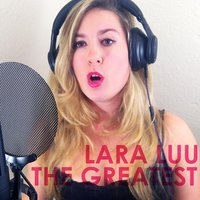 The Greatest — Lara Luu