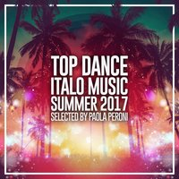 Top Dance Italo Music Summer 2017 — Paola Peroni