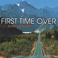 First Time Over — Tom Stewart