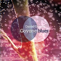 Goyone Blues — Nguyên Lê, David Linx, DANIEL GOYONE, Ibrahim Maalouf, Thierry Bonneaux