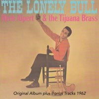 The Lonley Bull — Herb Alpert & The Tijuana Brass, Herb Alpert, The Tijuana Brass