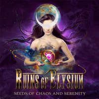 Seeds of Chaos and Serenity — Ruins of Elysium