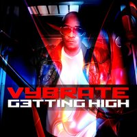 Getting High — Vybrate