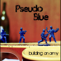 Building an Army — Pseudo Blue