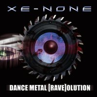 Dance Metal Raveolution — Xe-None