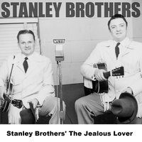 Stanley Brothers' The Jealous Lover — Stanley Brothers