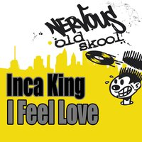 I Feel Love — Inca Kings