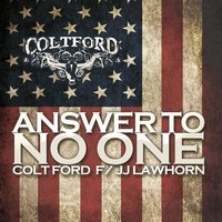Answer to No One (feat. JJ Lawhorn) — Colt Ford, JJ Lawhorn
