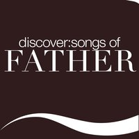 Discover: Songs Of Father — сборник