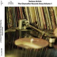 The Chancellor Records Story, Vol. 1 — сборник