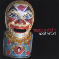 Good Nature — Headstraight