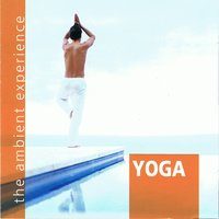 The Ambient Experience Yoga — Kerner Fox And Max Hanson
