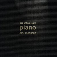 The Sitting Room Piano (Chapter I) — Dirk Maassen
