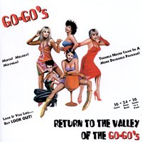 Return To The Valley Of The Go-Go's — The Go-Go's