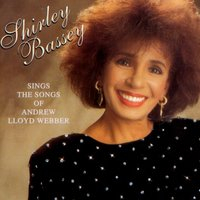 Shirley Bassey Sings The Songs Of Andrew Lloyd Webber — Shirley Bassey