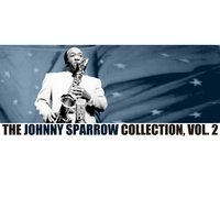 The Johnny Sparrow Collection, Vol. 2 — Johnny Sparrow