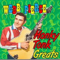 Honky Tonk Greats — Webb Pierce