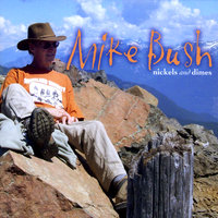 Nickels and Dimes — Mike Bush
