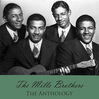 The Anthology — The Mills Brothers